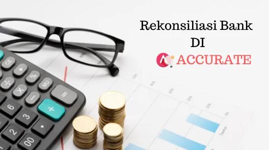 Cara Mudah Rekonsiliasi Bank Di ACCURATE 5
